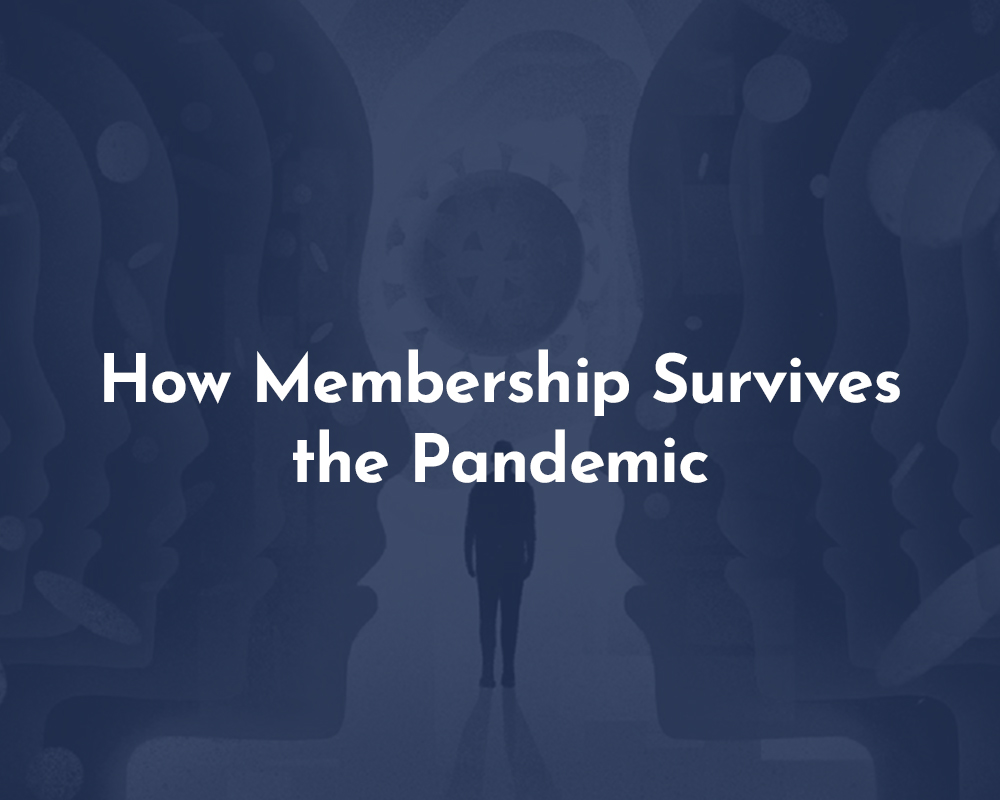 How Membership Survives the Pandemic
